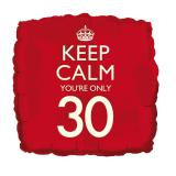 "Folienballon ""Keep calm you're only 30"" 46 cm"
